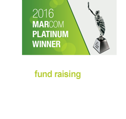 Marcom Winner 2016 - Highest award in the  fund raising category.